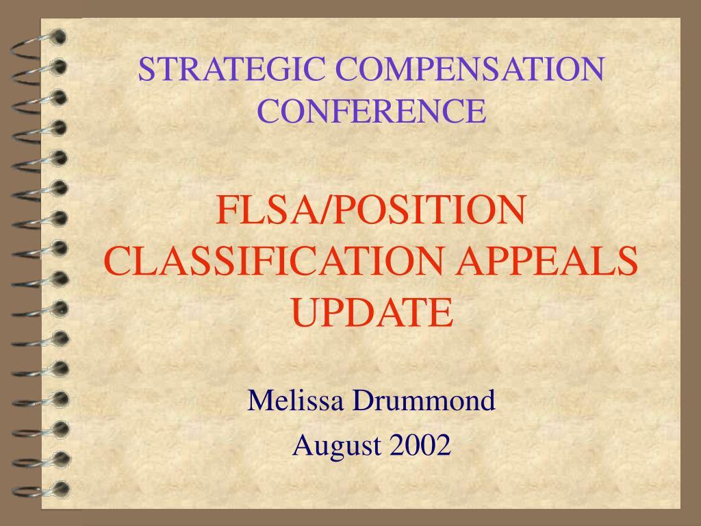 strategic compensation conference flsa position classification appeals update l.