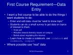 first course requirement data entry