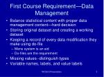 first course requirement data management