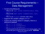 first course requirements data management5