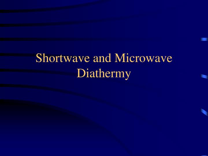 shortwave and microwave diathermy n.