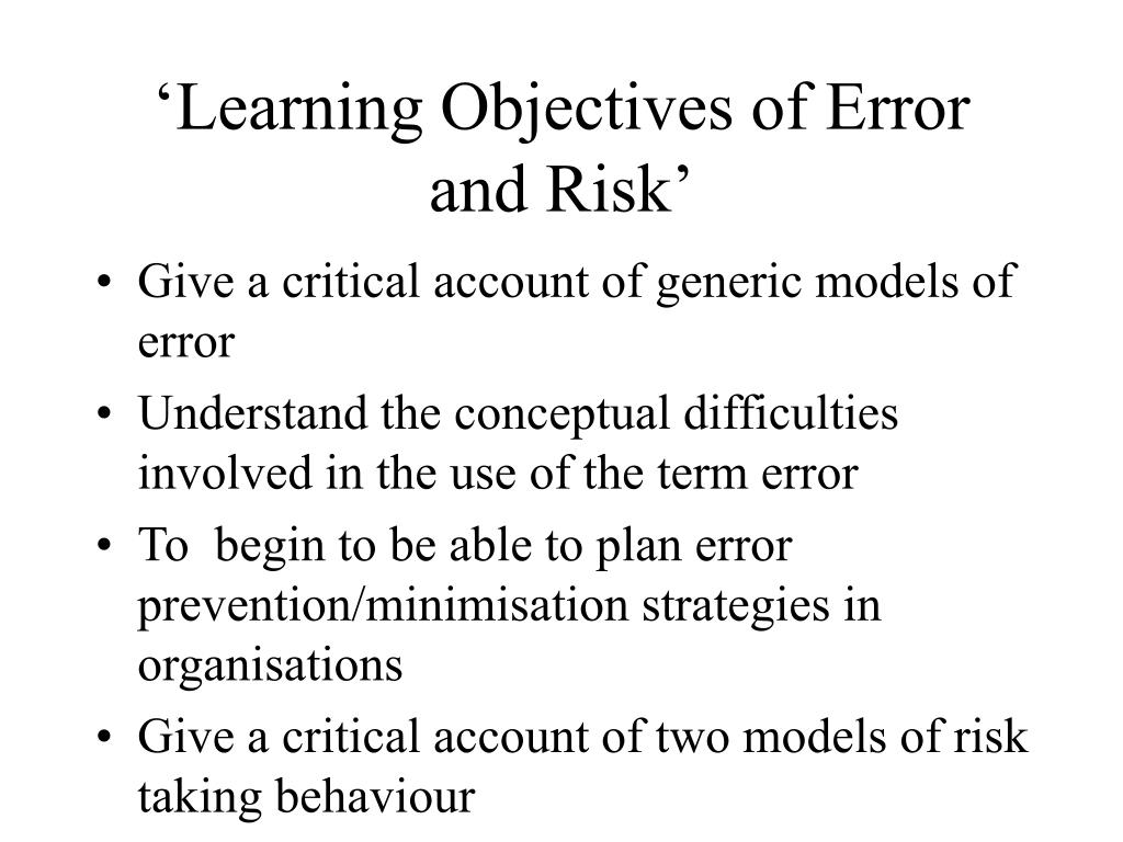 learning objectives of error and risk l.