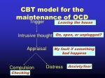 cbt model for the maintenance of ocd