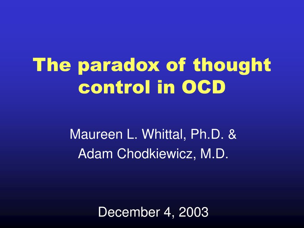 the paradox of thought control in ocd l.