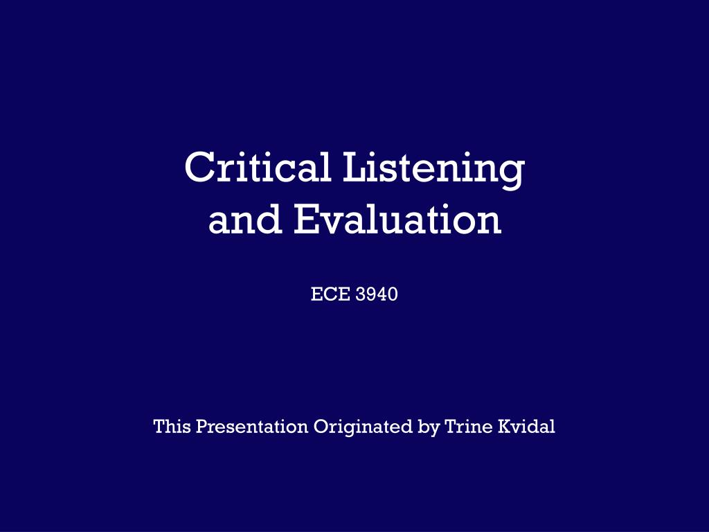 critical listening and evaluation ece 3940 l.
