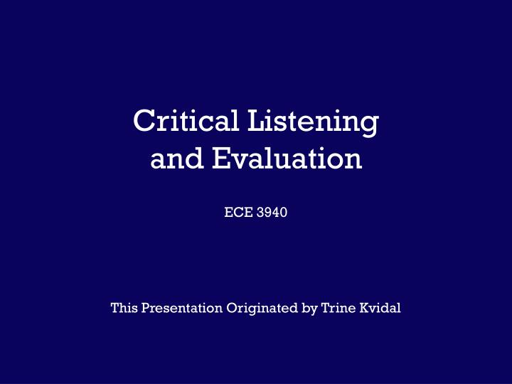 critical listening and evaluation ece 3940 n.