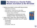 the internet as a counter public netizen journalism as the 5th estate