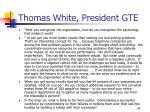 thomas white president gte