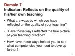 domain 7 indicator reflects on the quality of his her own teaching