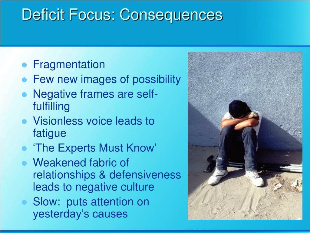 Deficit Focus: Consequences