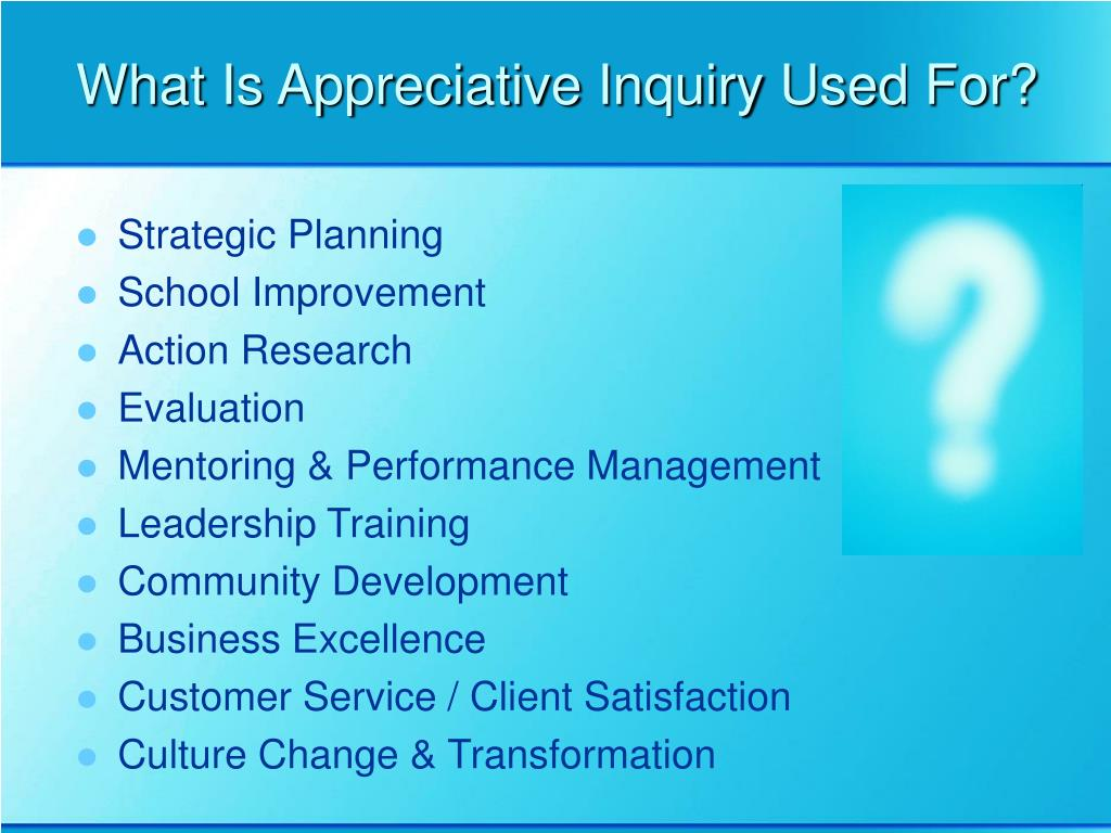What Is Appreciative Inquiry Used For?