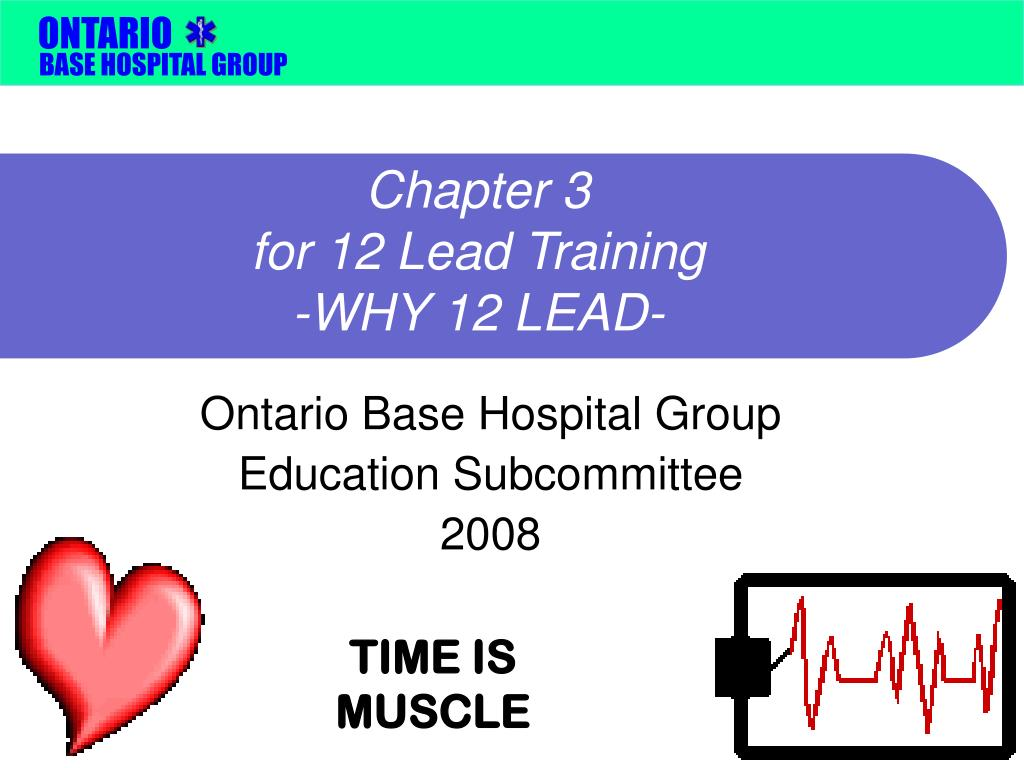 chapter 3 for 12 lead training why 12 lead l.
