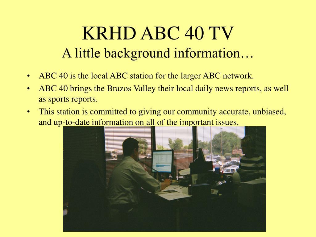 krhd abc 40 tv a little background information l.