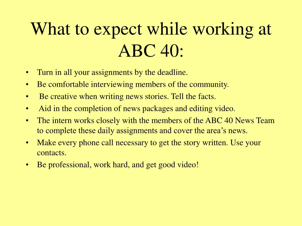 What to expect while working at ABC 40: