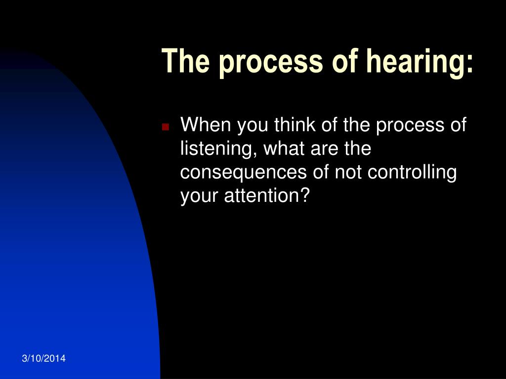 The process of hearing:
