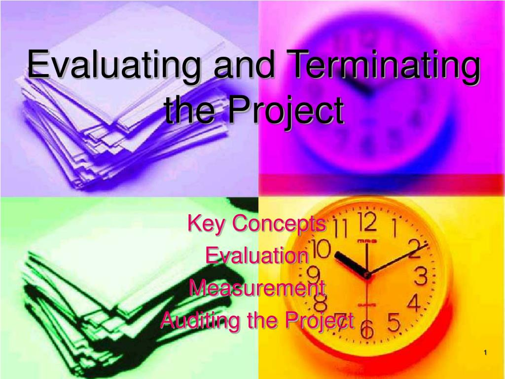evaluating and terminating the project l.