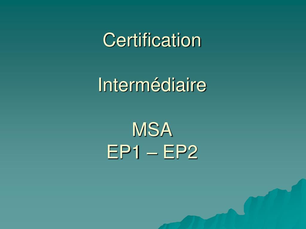 certification interm diaire msa ep1 ep2 l.