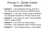 primary 3 garden centre success criteria
