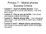 primary 7 mobile phones success criteria