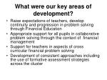 what were our key areas of development