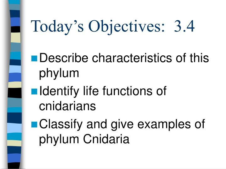 Today s objectives 3 4