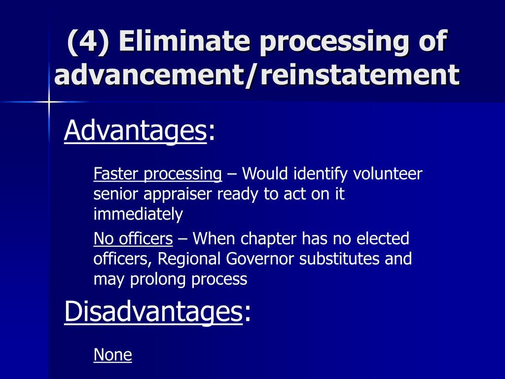 (4) Eliminate processing of advancement/reinstatement