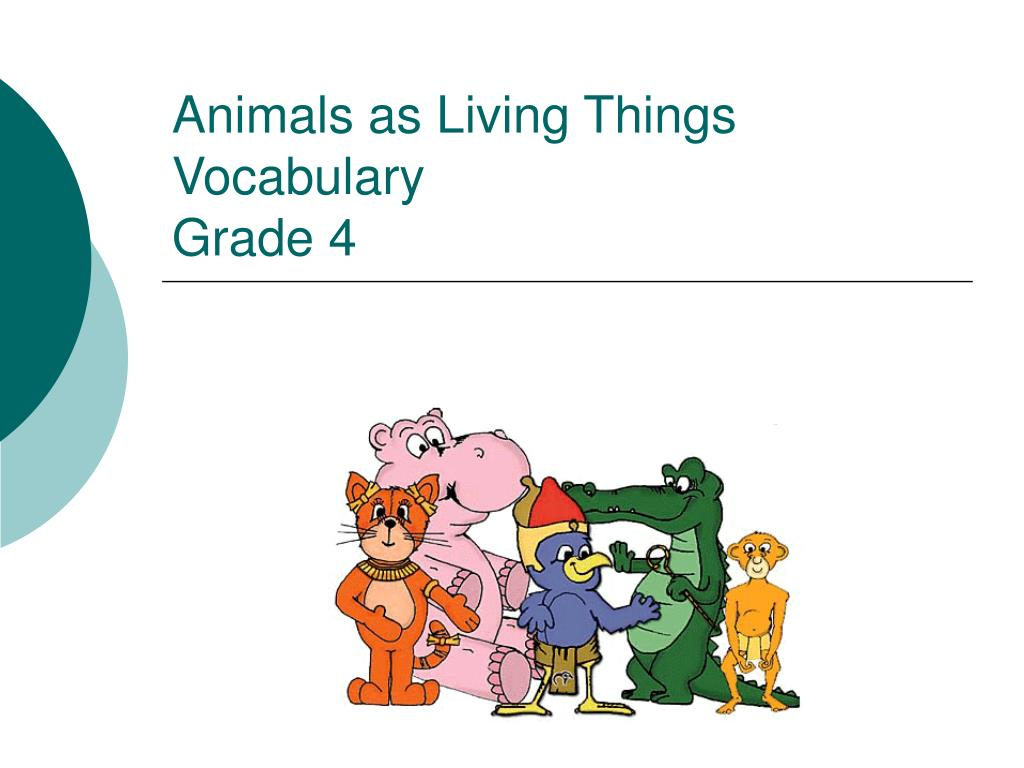 animals as living things vocabulary grade 4 l.