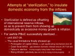 attempts at sterilization to insulate domestic economy from the inflows