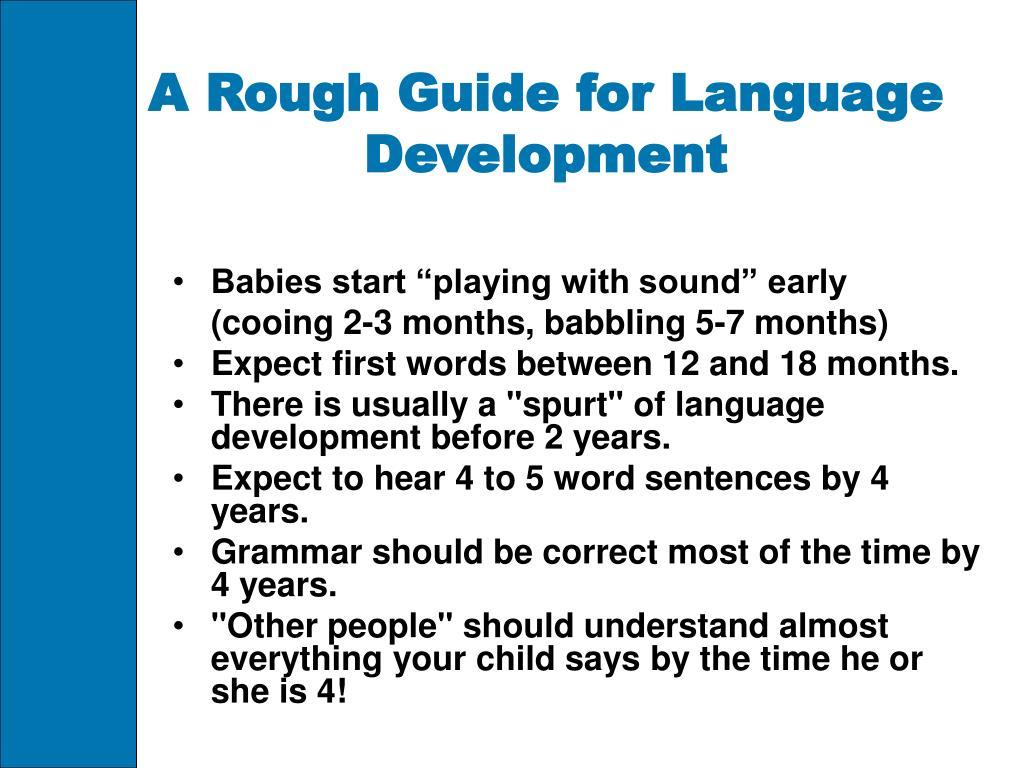 A Rough Guide for Language Development