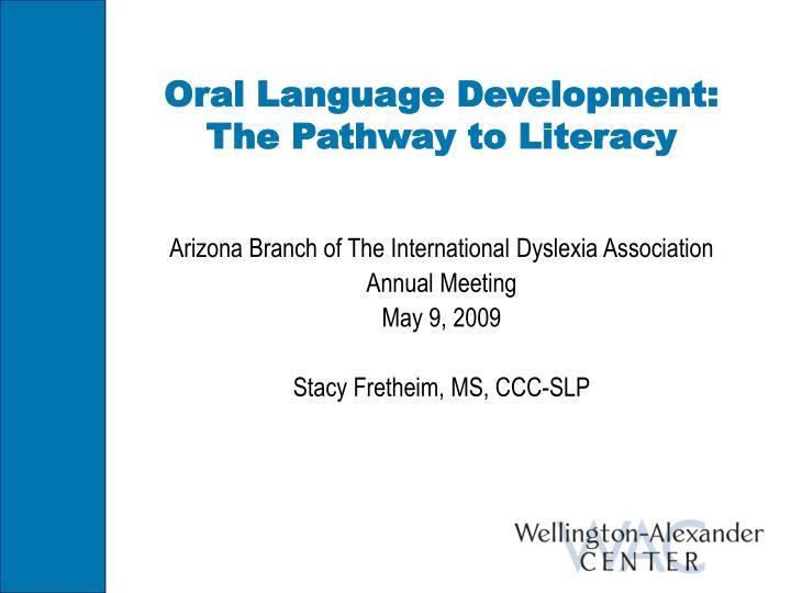 Oral language development the pathway to literacy