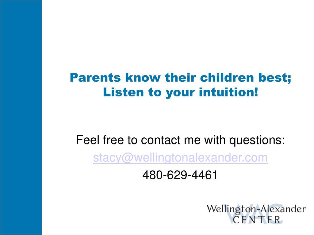 Parents know their children best;