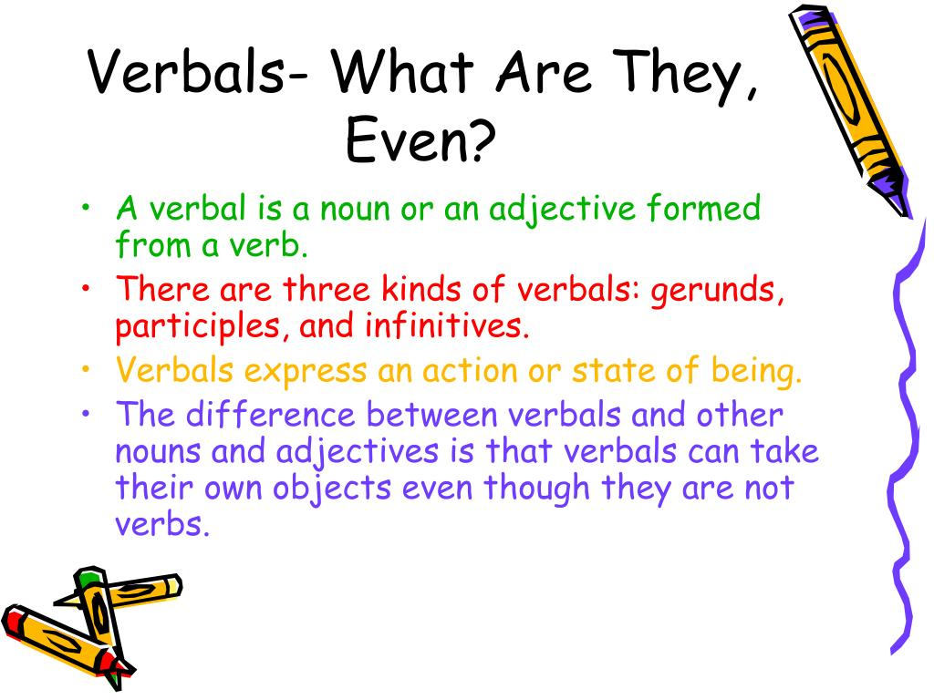 Verbals- What Are They, Even?