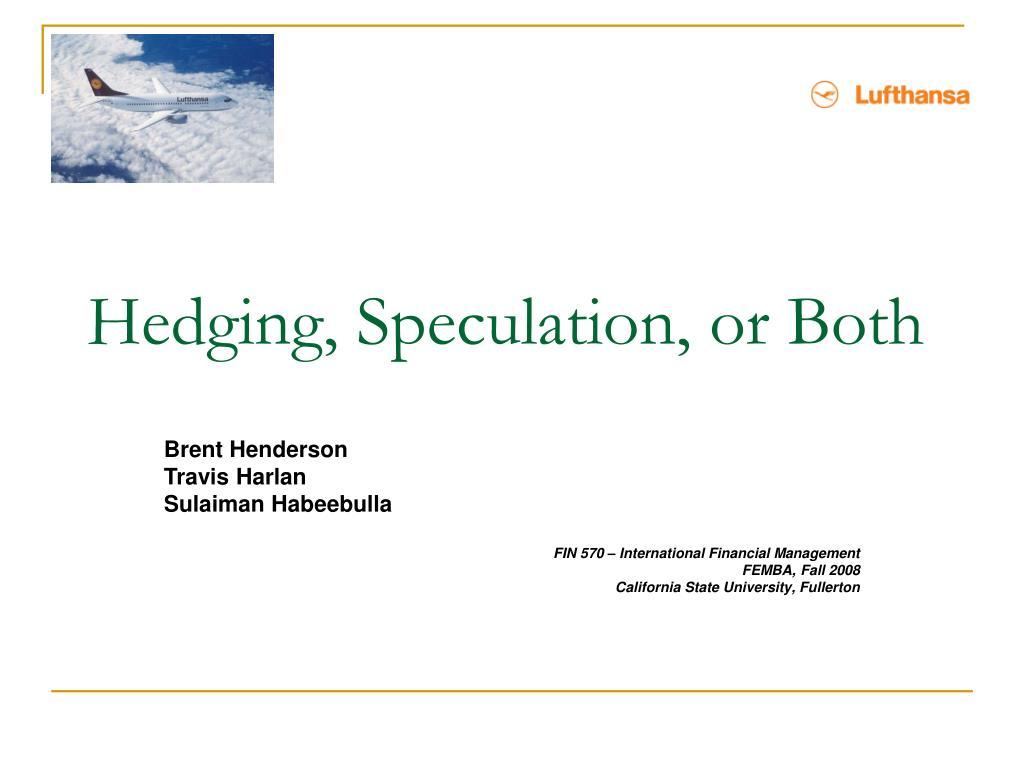 Hedging, Speculation, or Both