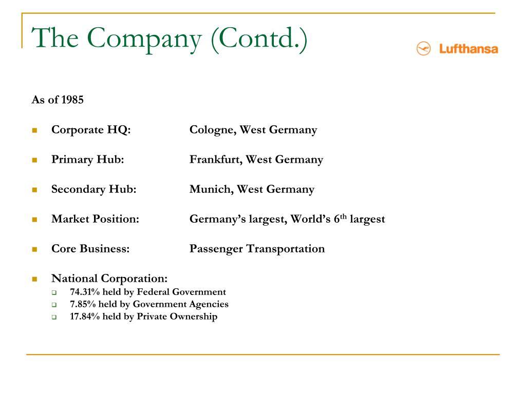 The Company (Contd.)