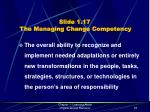 slide 1 17 the managing change competency