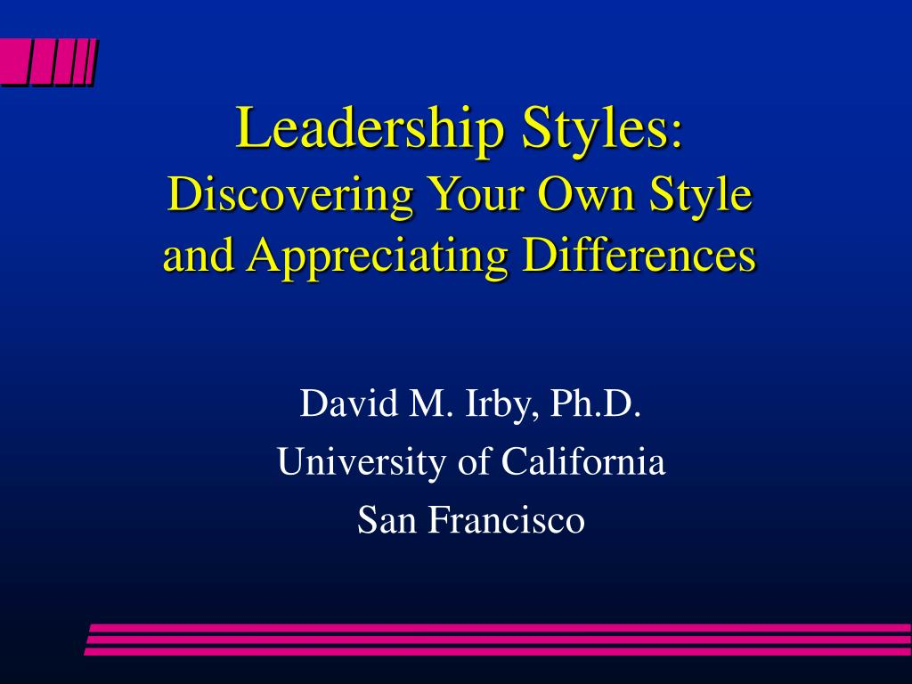leadership styles discovering your own style and appreciating differences l.
