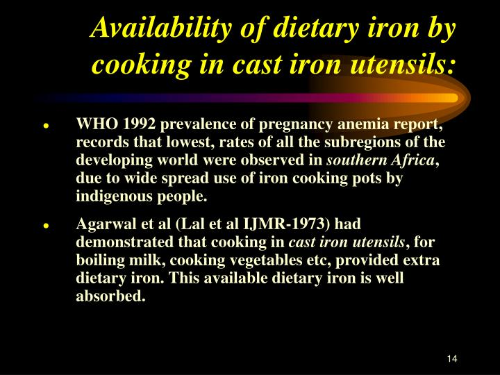 Availability of dietary iron by cooking in cast iron utensils: