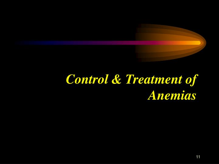 Control & Treatment of Anemias
