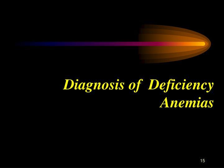 Diagnosis of  Deficiency