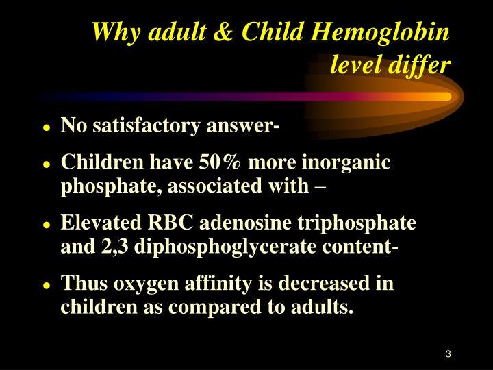 Why adult child hemoglobin level differ