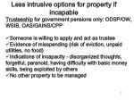 less intrusive options for property if incapable