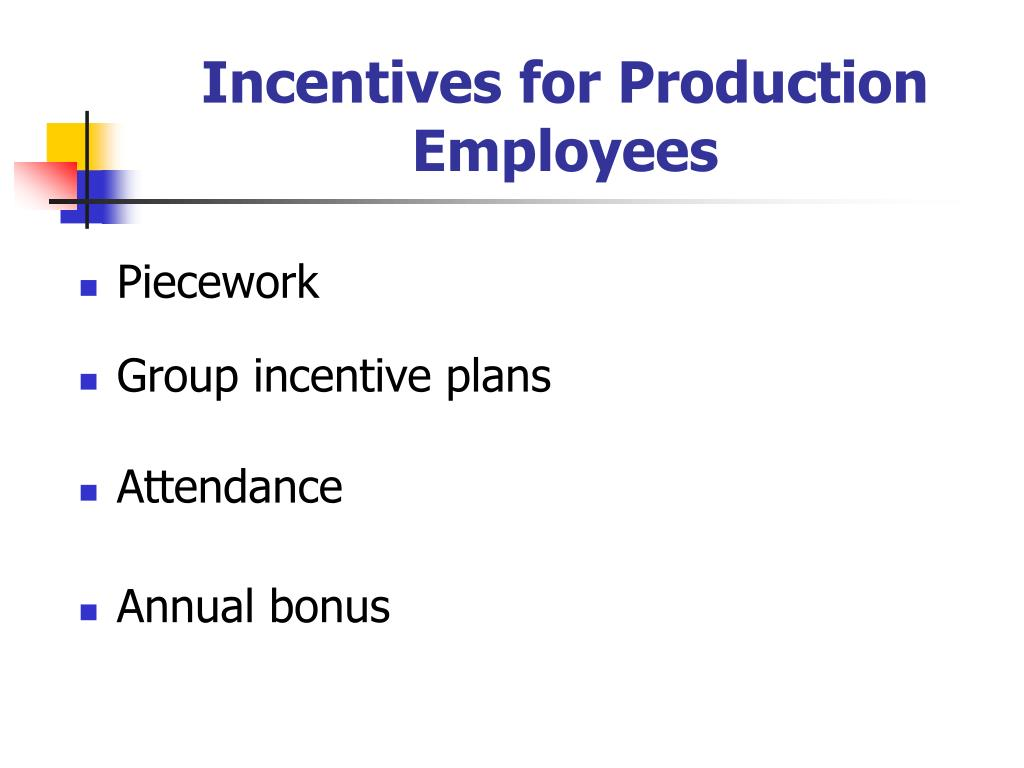 Incentives for Production Employees