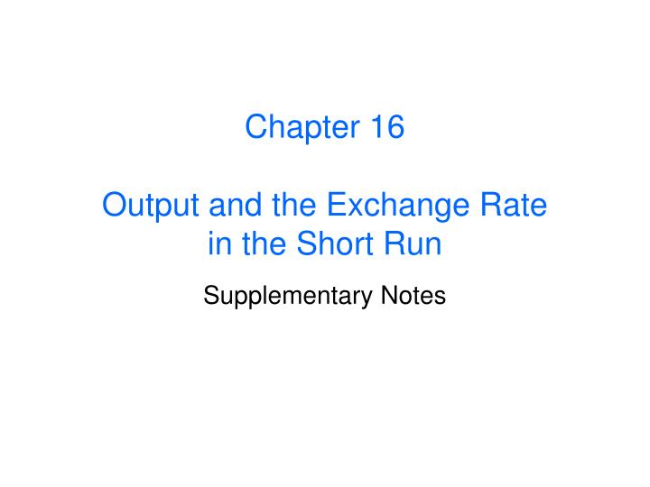 chapter 16 output and the exchange rate in the short run n.