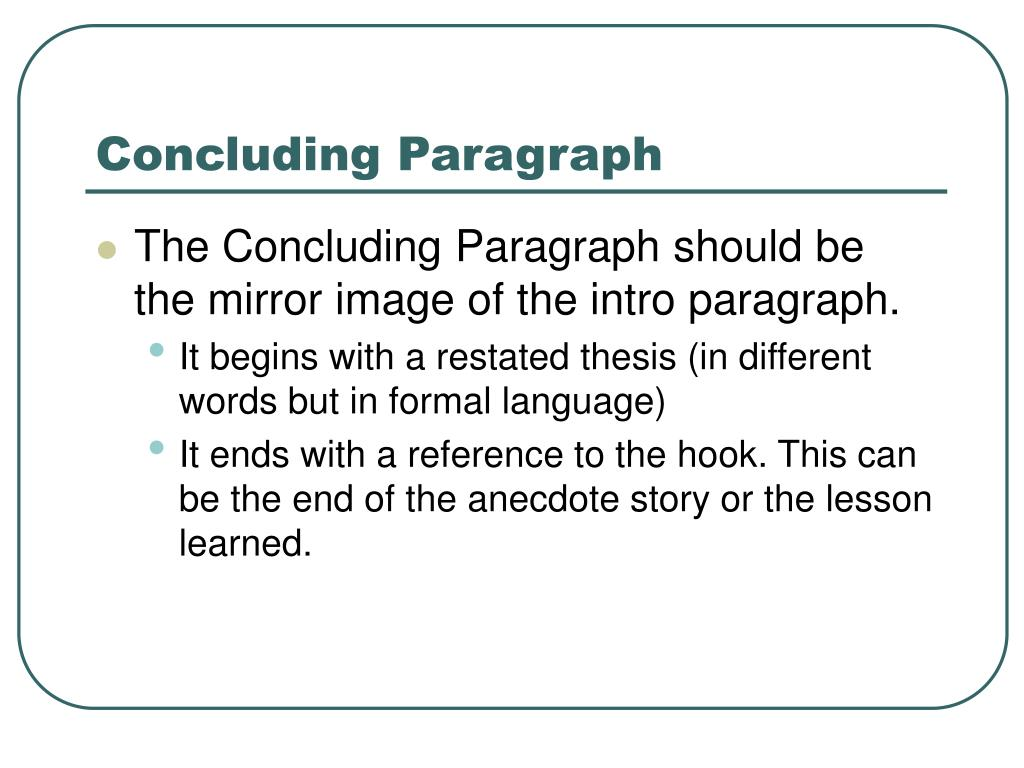 concluding lines essay The conclusion of the essay the concluding paragraph may also contain a reflection on the evidence presented, or on the essay's thesis the.