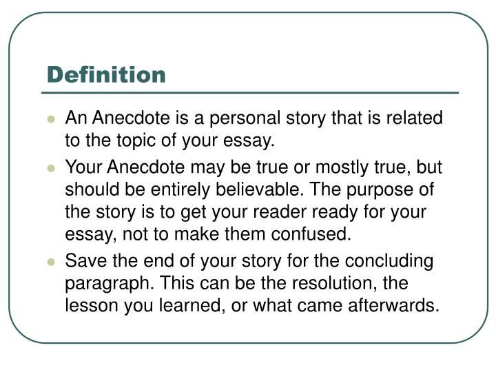 An Anecdote Is A Personal Story That Related To The Topic Of Your Essay