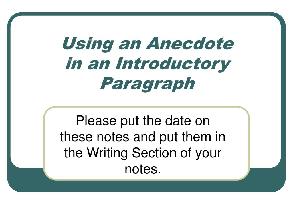 using an anecdote in an introductory paragraph l.