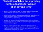 induction of labor for improving birth outcomes for women at or beyond term