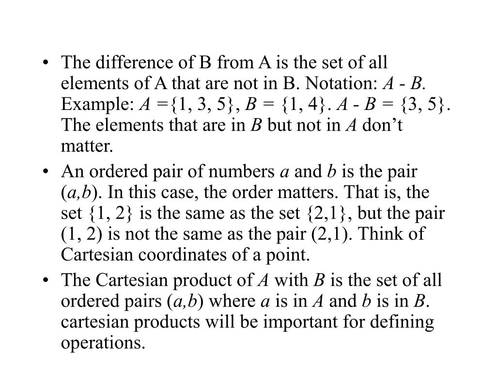 The difference of B from A is the set of all elements of A that are not in B. Notation: