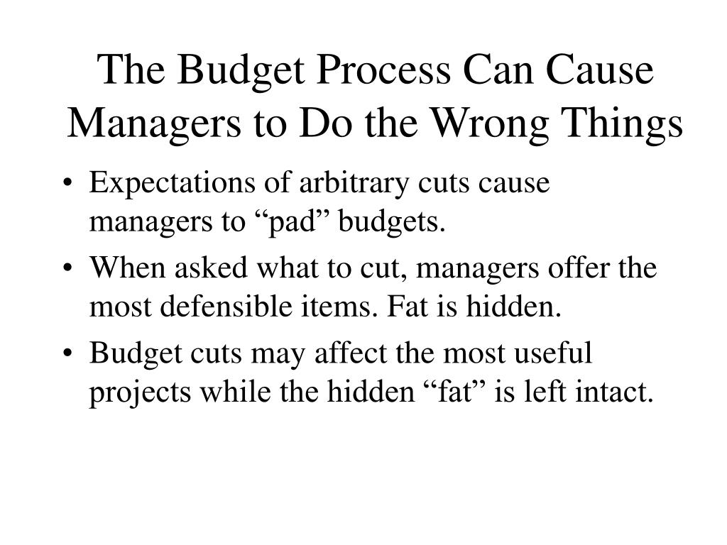 the budget process can cause managers to do the wrong things l.