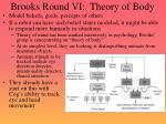 brooks round vi theory of body